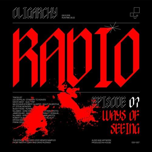 OLIGARCHY Radio Episode 07 — Ways Of Seeing