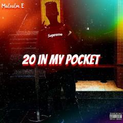 20 In My Pocket  (Prod. TKAY)