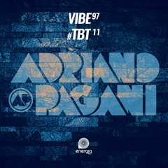 Vibe 97 - #tbt11 com Adriano Pagani