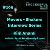 Episode 109 - Kim Anami - Holistic Sex & Relationship Expert