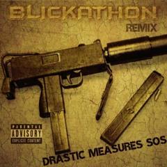 Blickathon Remix Drastic Measures Sos