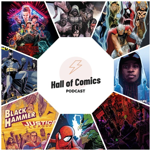 Hall of Comics Podcast - Issue #60 - Stranger Things 3, Bitter Root & Miles Morales