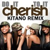 Cherish - Do It To It (Kitano Remix) PREVIEW