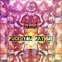 Fuck You Pay Me Ft. Wooh (Prod. By Arsenio.Soundz)