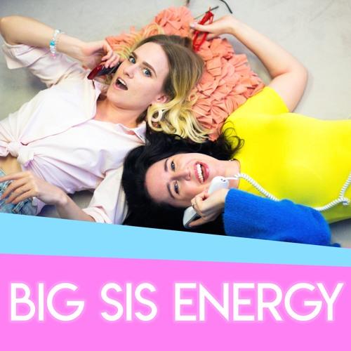 Big Sis Energy