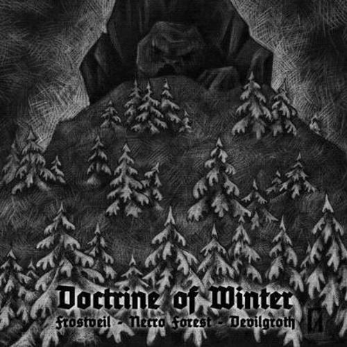 Devilgroth   Frostveil   Necro Forest   Doctrine Of Winter (Full Split)