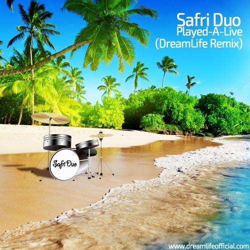 Safri Duo - Played A Live (DreamLife Remix)