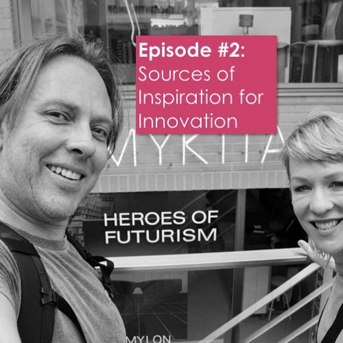 Episode #2: How to get inspiration for innovation