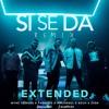 Mike Towers Ft Farruko, Sech, Varios Artistas - Si Se Da Remix (Extended Deejay Axel & J Martinez)