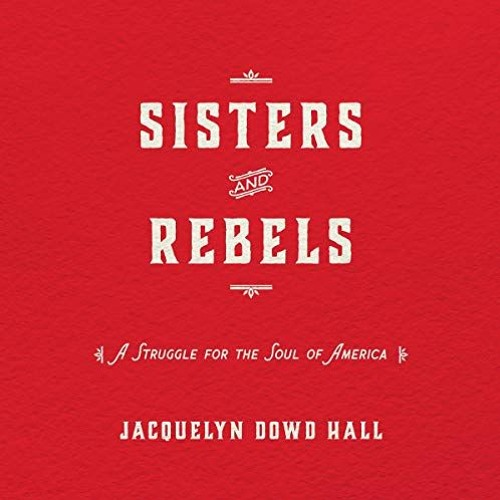 Sisters and Rebels by Jacqueline Dowd