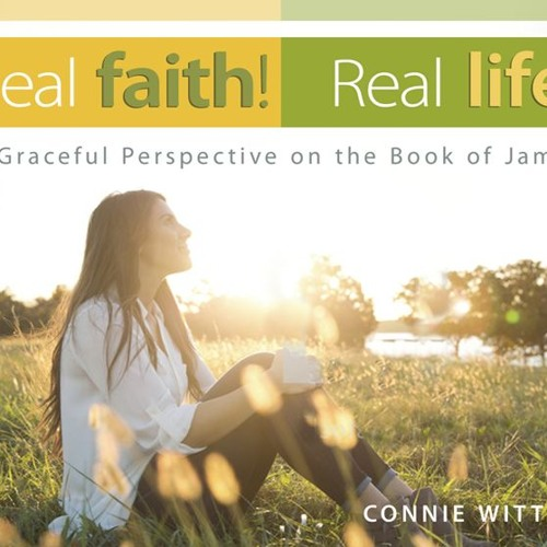 James 1 - Seeing Trials through your Father's eyes! by Connie Witter