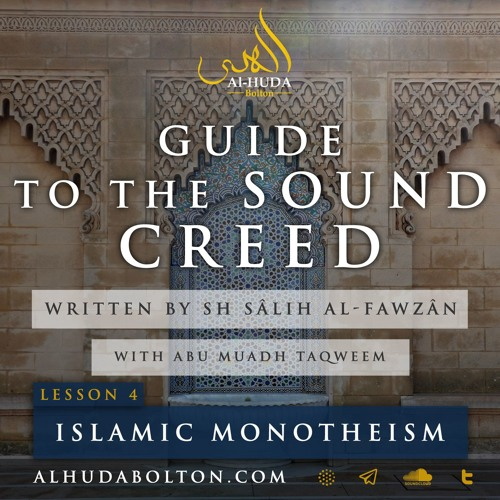 Sound Creed #4: Islamic Monotheism & the Misguidance of Atheism