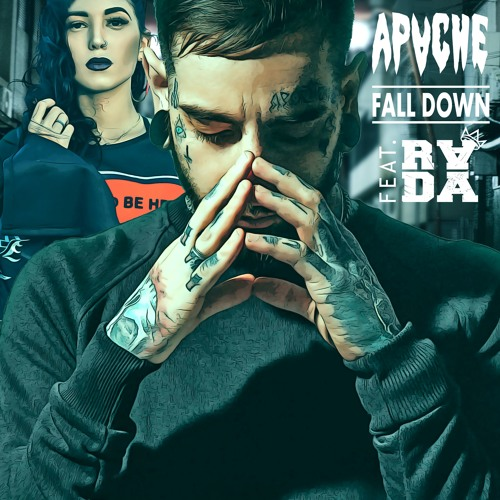 APACHE - Fall Down (Feat. RADA)