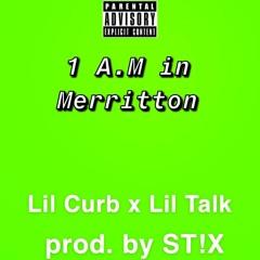 1 A.M In Merritton (feat. Lil Talk) (prod. by ST!X)