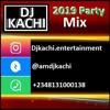 Download Dj Kachi - 2019 Party Mix Mp3