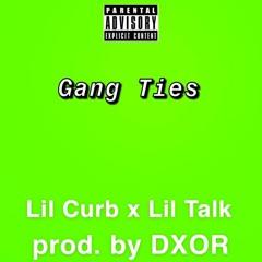 Gang Ties (feat. Lil Talk) (prod. By DXOR)