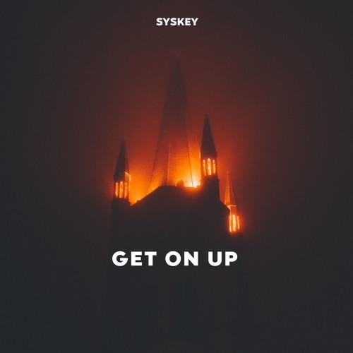 Syskey - Get on up