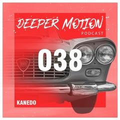 Deeper Motion Podcast #038 Kanedo