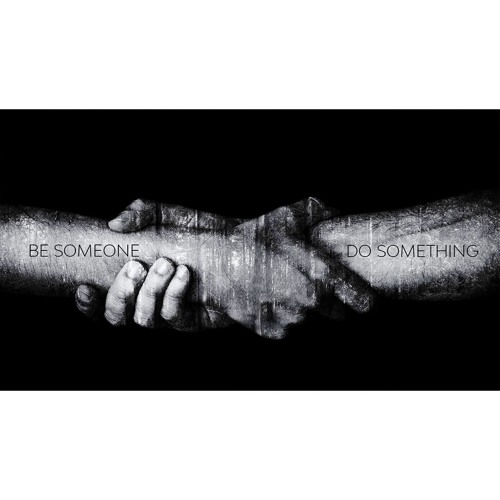 BE SOMEONE - DO SOMETHING