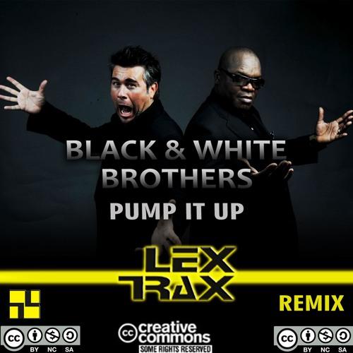 Black & White Brothers - Pump It Up (Lex Trax Remix)