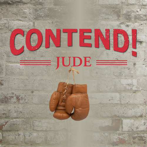 Sermon Excerpt: Contend without being Contentious