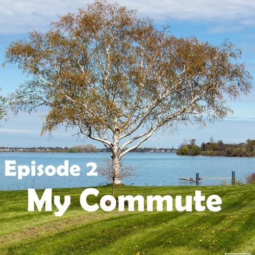 My Commute #2 (08-02-19)