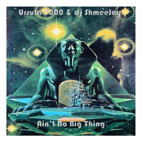 Ursula 1000 & dj ShmeeJay - Ain't No Big Thing
