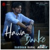 Download Hawa Banke - Remix | NTRJ | Darshan Raval | Indie Music | New Hindi Remix Song Mp3
