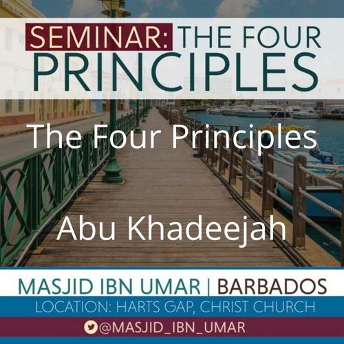 1 - The Four Principles - Abu Khadeejah | Masjid ibn Umar Barbados