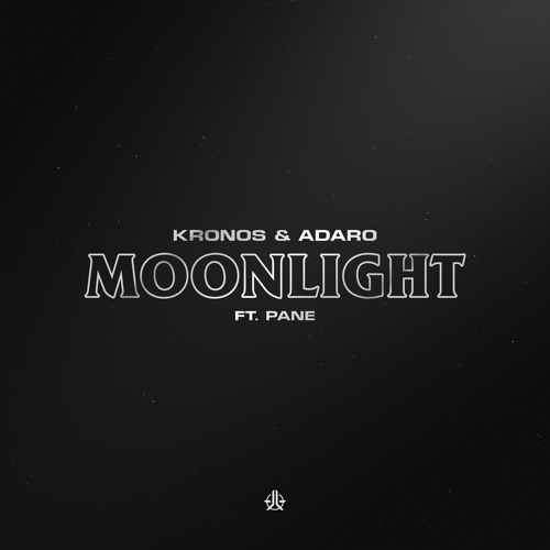 Kronos & Adaro Ft. Pane - Moonlight (OUT NOW)
