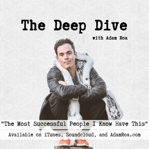 Deep Dive Musings - The Most Successful People I Know Have This In Common
