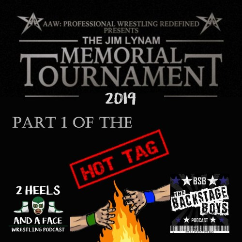 AAW's 2019 Jim Lynam Memorial Tournament - Hot Tag w/ The BSB Show