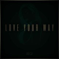 REGI - I love your way(Prod By TMD)