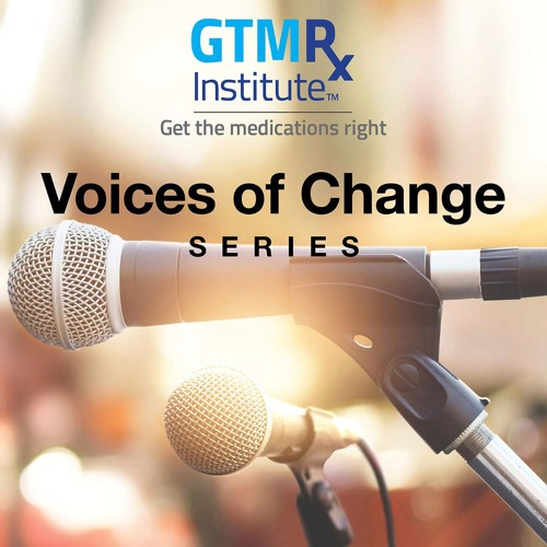 GTMRx Voices of Change Series