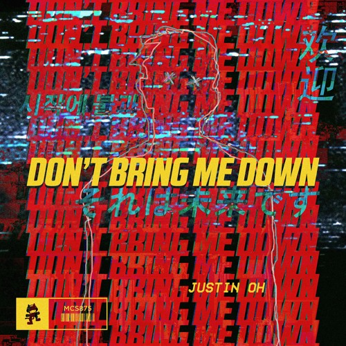 Justin OH - Don't Bring Me Down