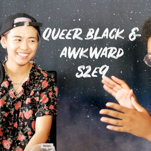 Creating A Queer Safe Haven For Skaters S2E9 | Queer Black & Awkward Podcast