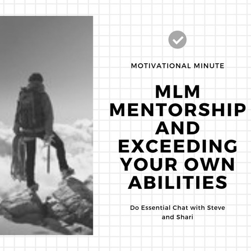 MLM Mentorship and exceeding your own abilities