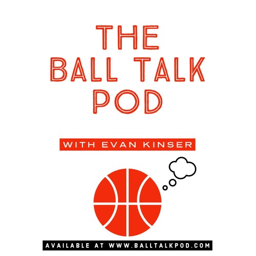 The Ball Talk Pod with Evan Kinser: TJ McBride Joins the Show