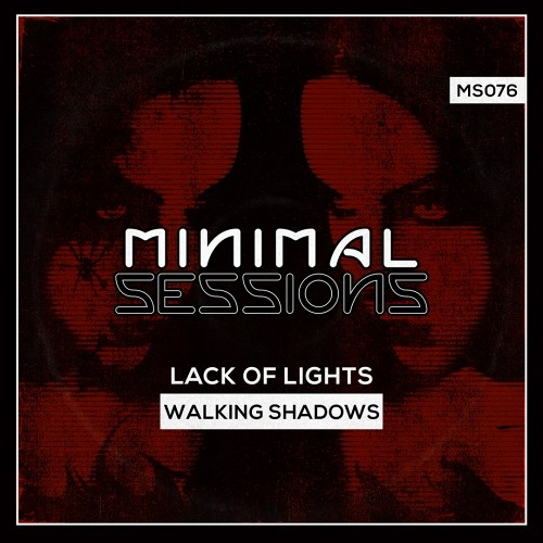 MS076: Lack of Lights - Walking Shadows