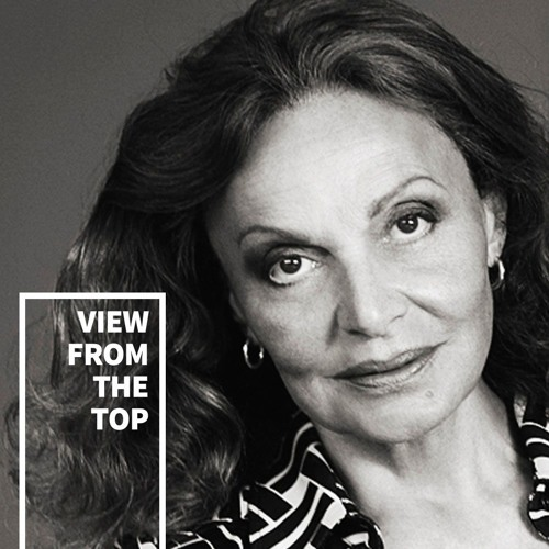 Diane Von Furstenberg: The Most Important Relationship You'll Have is The One With Yourself