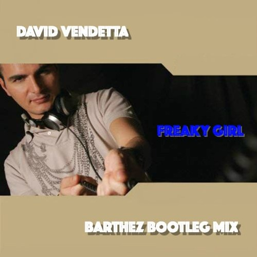 David Vendetta - Freaky Girl (Bart - Hez Bootleg)