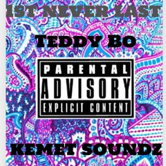 1st Never Last - Teddy Bo Feat. Kemet Soundz