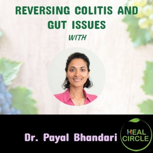 Reversing Colitis and Gut Issues with Dr. Bhandari