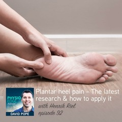 Physio Edge 092 Plantar heel pain - The latest research how to apply it with Henrik Riel