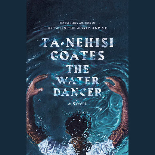 The Water Dancer by Ta-Nehisi Coates, read by Joe Morton