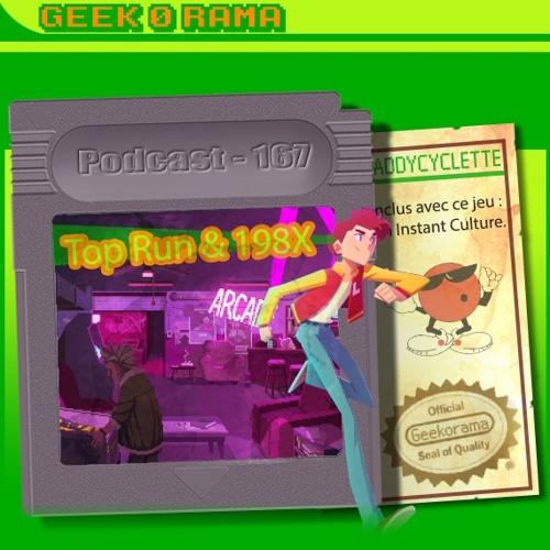 Épisode 167 Geek'O'rama - Top Run & 198X | Instant Culture  : David Perry