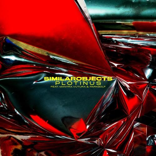 similarobjects - Plotinus (feat. Mantra Vutura & PARKGOLF)
