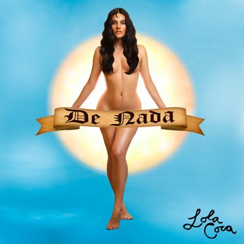 Lola Coca - De Nada