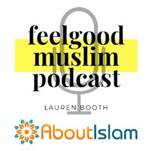 Feel Good Muslim - Episode 1
