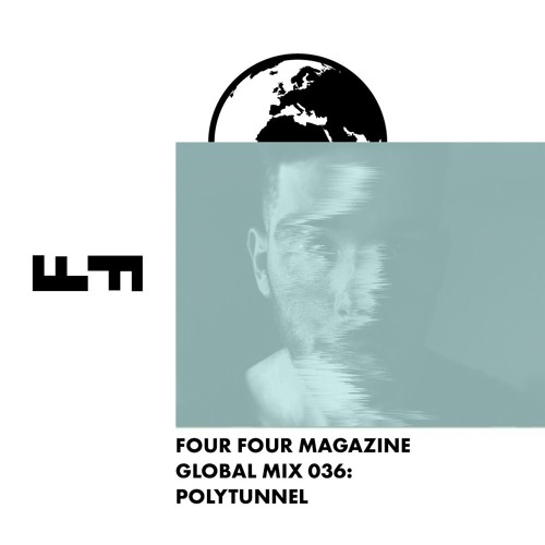 Four Four Global Mix 036 - Polytunnel
